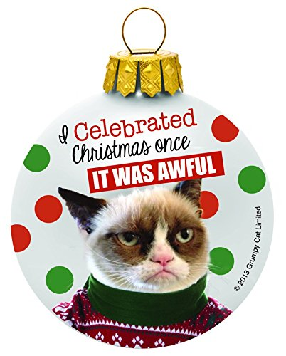 I Celebrated Christmas Once It Was Awful – Grumpy Cat Christmas Ornament by Ganz
