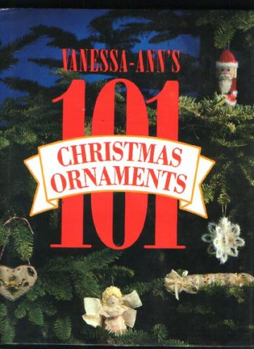 Vanessa Ann's One Hundred One Christmas Ornaments