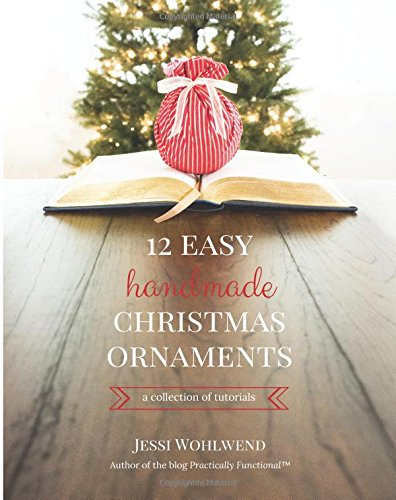 12 Easy Handmade Christmas Ornaments: A Collection Of Tutorials