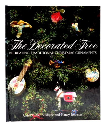 The Decorated Tree : Recreating Traditional Christmas Ornaments