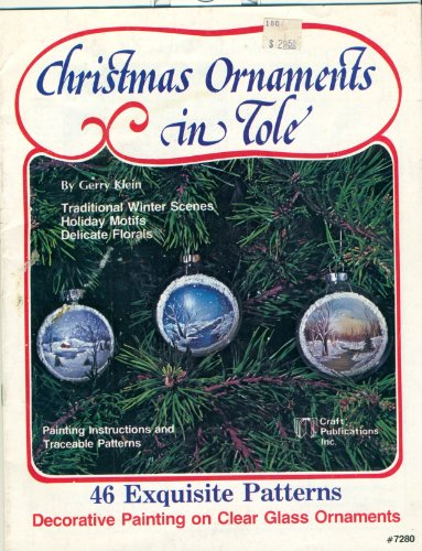 Christmas Ornaments in Tole: Traditional Winter Scenes, Holiday Motifs, Delicate Florals (#7280)