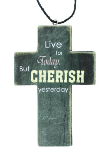 Live for Today But Cherish Yesterday Wood Cross Ornament