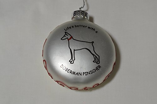 "Life Is Better with "" Write Your Dog's Name Here"" Christmas Ornament (Doberman Pinsher)"