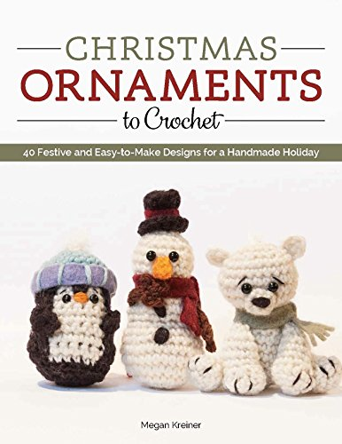 Christmas Ornaments to Crochet: 50 Festive Designs for a Handmade Holiday