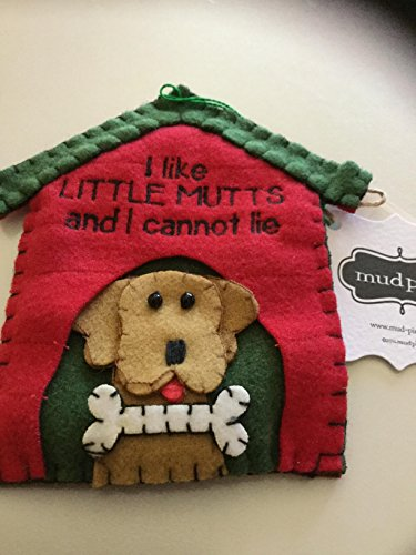 MUDPIE ORNAMENT I LIKE LITTLE MUTS AND I CANNOT LIE YELLOW LITTLE MUT
