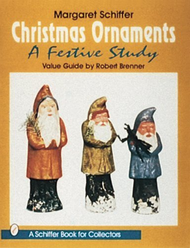Christmas Ornaments: A Festive Study (Schiffer Book for Collectors) Paperback – January 1, 1995