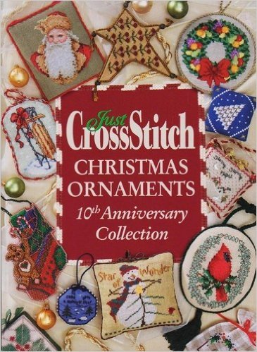 JUST CROSS STITCH (CrossStitch) CHRISTMAS ORNAMENTS 2006 = 10th Anniversary Collection
