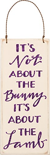 PBK Easter Decor – Ornament Sign Not the Bunny About the Lamb #29748