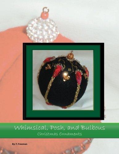 Whimsical, Posh, and Bulbous Christmas Ornaments