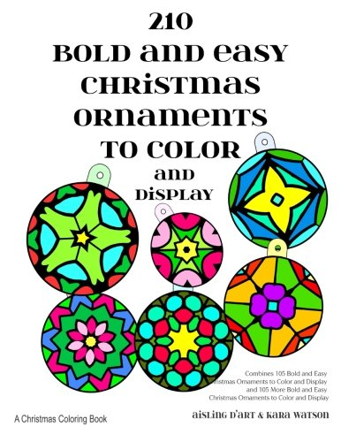 210 Bold and Easy Christmas Ornaments to Color and Display: A Christmas Coloring Book