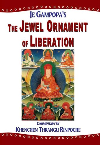 The Jewel Ornament of Liberation: The Wish-fulfilling Gem of the Noble Teachings