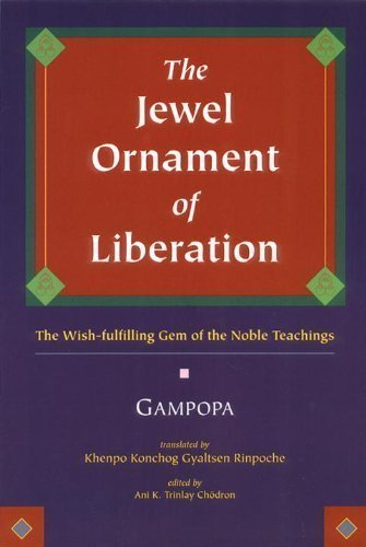 The Jewel Ornament Of Liberation: The Wish-Fulfilling Gem Of The Noble Teachings 1st (first) Edition by Gampopa [1998]