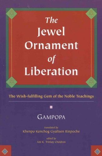 The Jewel Ornament Of Liberation The Wish-Fulfilling Gem Of The Noble Teachings The Jewel Ornament Of Liberation