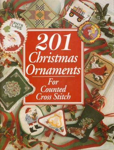 201 Christmas Ornaments for Counted Cross Stitch (Just CrossStitch) (1992-05-03)