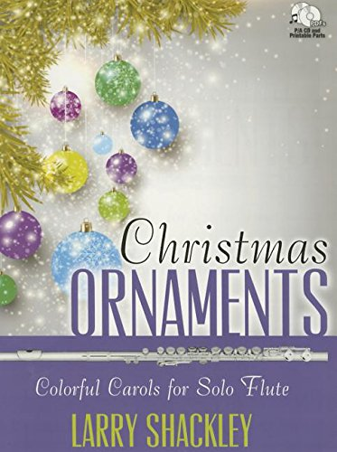 Christmas Ornaments: Colorful Carols for Solo Flute