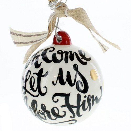 Glory Haus 2080121 Oh Come Let Us Adore Him Ball Ornament