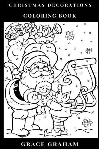 Christmas Decorations Coloring Book: Merry Christmas! Perfect Christmas Gift and Ornaments Shapes, Family Inspired Adult Coloring Book