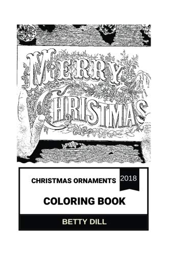 Christmas Ornaments Coloring Book: Christmas Book for Children and Toddlers, Great Christmas Gift Ideas Inspired Adult Coloring Book (Christmas Ornaments Books)