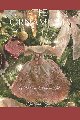The Ornaments: A Victorian Christmas Tale