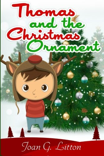 Thomas and the Christmas Ornaments: Children's Christmas Books , Kids Series Books for Ages 4-8, 6-8, 9-12 (Easy Reading Bed time & Dream Stories for kids) (Volume 2)