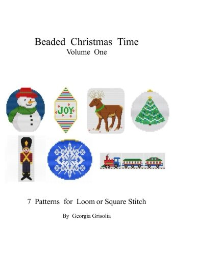 Beading Christmas Time Volume One: Patterns for ornaments (Volume 1)