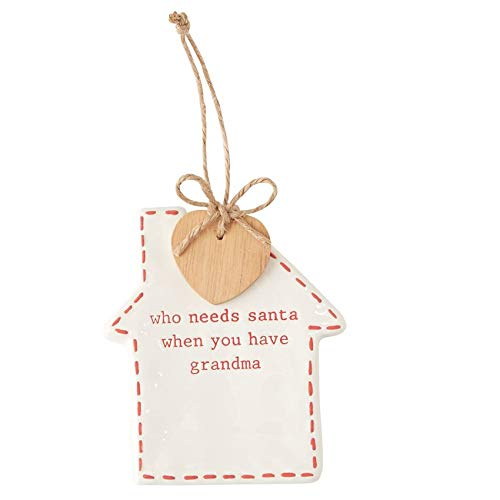 Mud Pie Who Needs Santa When You Have Grandma Hanging Ornament