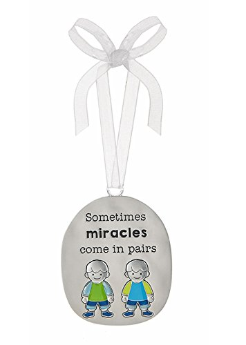"""Sometimes miracles come in pairs"" hanging ornament"