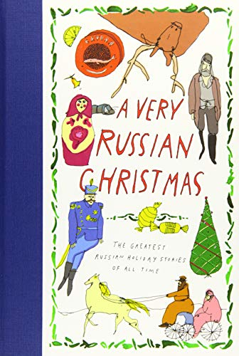A Very Russian Christmas: The Greatest Russian Holiday Stories of All Time (Very Christmas)
