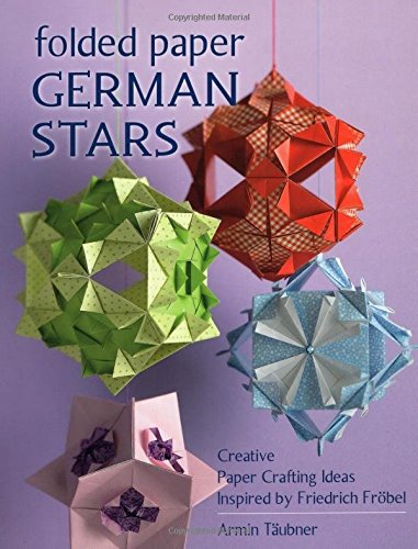 Folded Paper German Stars: Creative Paper Crafting Ideas Inspired by Friedrich Fribel
