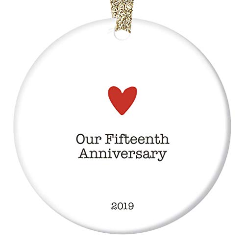 Fifteenth Anniversary 2019 Ornament Our 15th Christmas Married Gift Husband Wife Partner 15 Years Together Couple Present Xmas Decoration Heart Minimalistic Glossy Ceramic 3″ Flat Circle Gold Ribbon