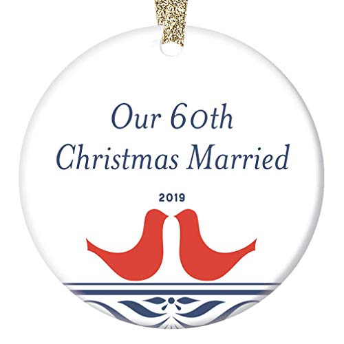 60th Wedding Anniversary Ornament 2019 Christmas Holiday Present Grandparents Mom Dad Parents 60 Year Marriage Keepsake Celebrating Sixty Years Married Together Forever 3″ Flat Ceramic Collectible