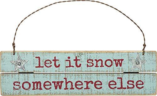 Primitives by Kathy Let it Snow Somewhere Else Hanging Ornament