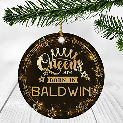 Christmas Ornaments Gifts For Women – Queens Are Born In Baldwin City – Christmas Gift Idea For Her, Wife And Mom – Baldwin City Christmas Ornament 3 Inches Flat Ceramic