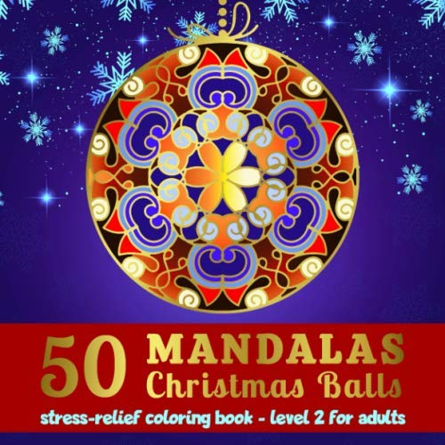 50 Mandalas Christmas Balls – Stress-relief Coloring Book – Level 2 for Adults: Mandala coloring book for adult in the magical world of Christmas ornaments – For relaxation