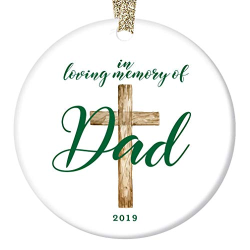 In Loving Memory of Dad Ornament 2019 Christian Memorial Remembering Daddy Father's Day Birthday Christmas Honor Special Papa Loved & Missed Keepsake 3″ Flat Ceramic with Gold Ribbon & Free Gift Box