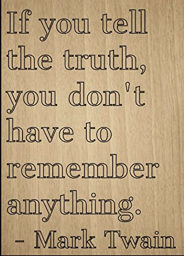 Mundus Souvenirs If You Tell The Truth, You Don't Have to. Quote by Mark Twain, Laser Engraved on Wooden Plaque – Size: 8″x10″