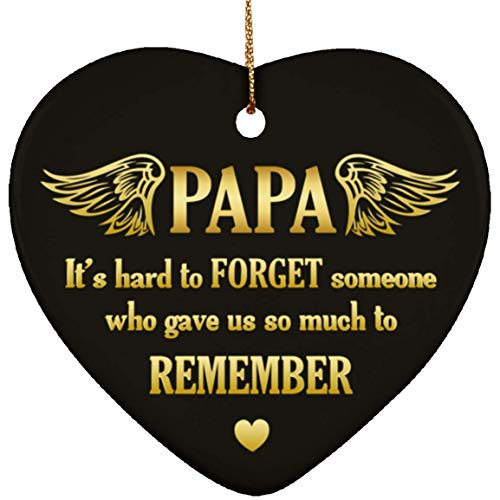 Papa It's Hard to Forget Someone Who Gave Us So Much to Remember Memorial Christmas Heart Ceramic Ornament Keepsake, One Size, Ceramic Heart Ornament/White